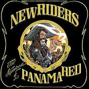 The New Riders of the Purple Sage had an entire record album named after Panama Red.  That's an A side and a B side, folks, a big honor indeed.  (Image from en dot Wikipedia dot org)